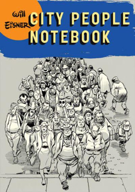 CITY PEOPLE NOTEBOOK THE WILL EISNER LIBRARY SC