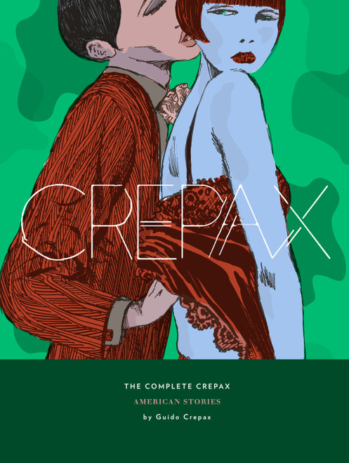 COMPLETE CREPAX HC VOL 05 THE AMERICAN STORIES
