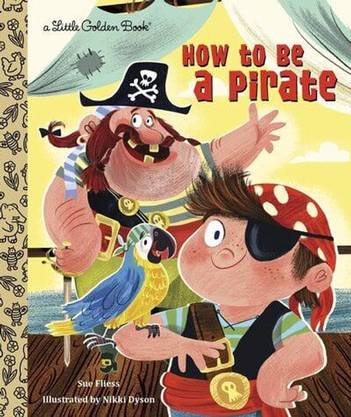 HOW TO BE A PIRATE LITTLE GOLDEN BOOK