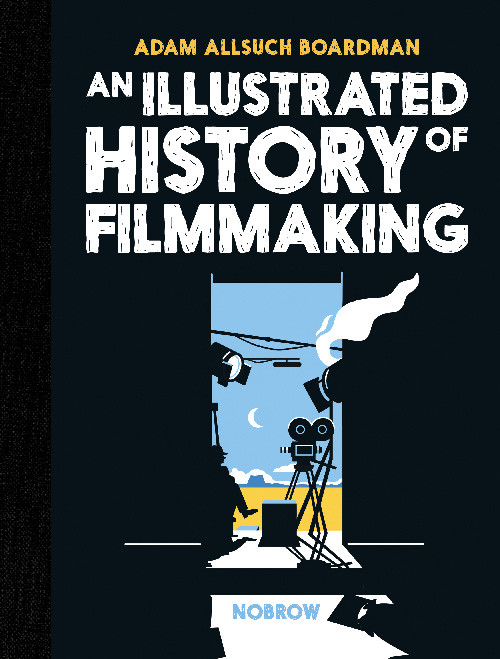 ILLUSTRATED HISTORY FILMMAKING