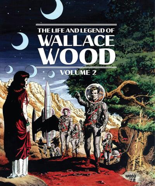 LIFE AND LEGEND OF WALLACE WOOD HC VOL 02