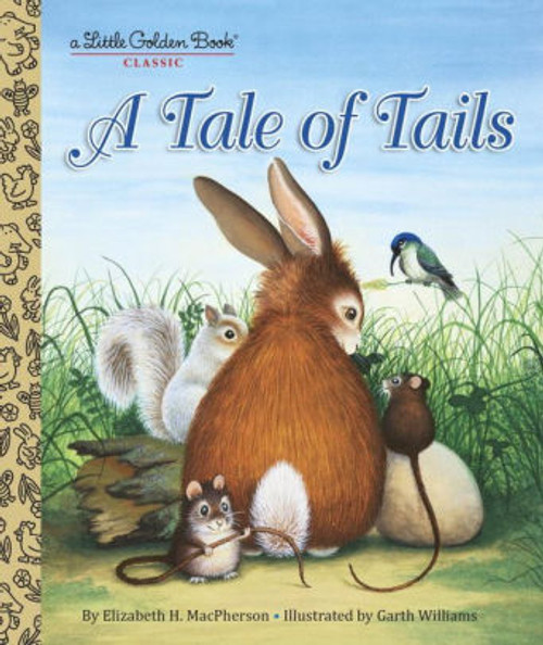 A TALE OF TAILS LITTLE GOLDEN BOOK