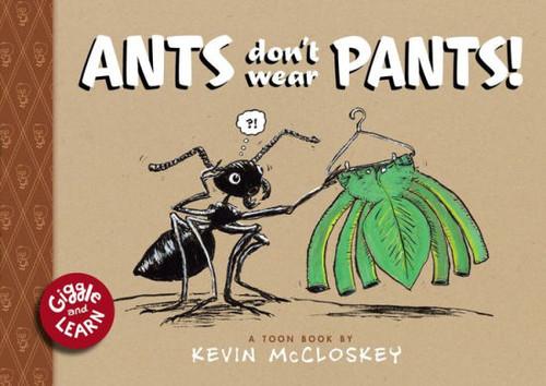 ANTS DONT WEAR PANTS