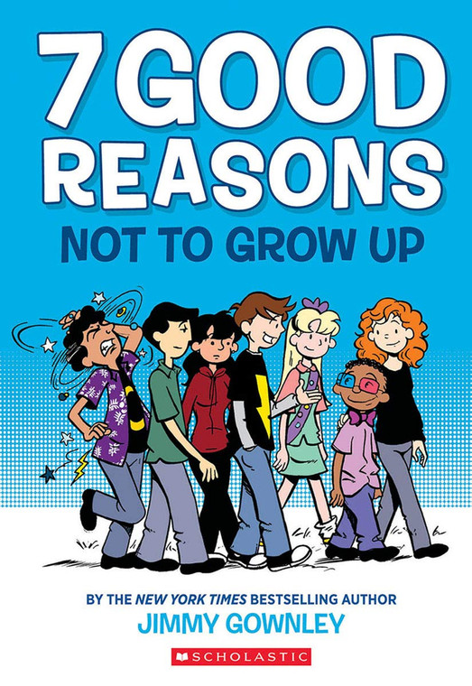 7 GOOD REASONS NOT TO GROW UP GN