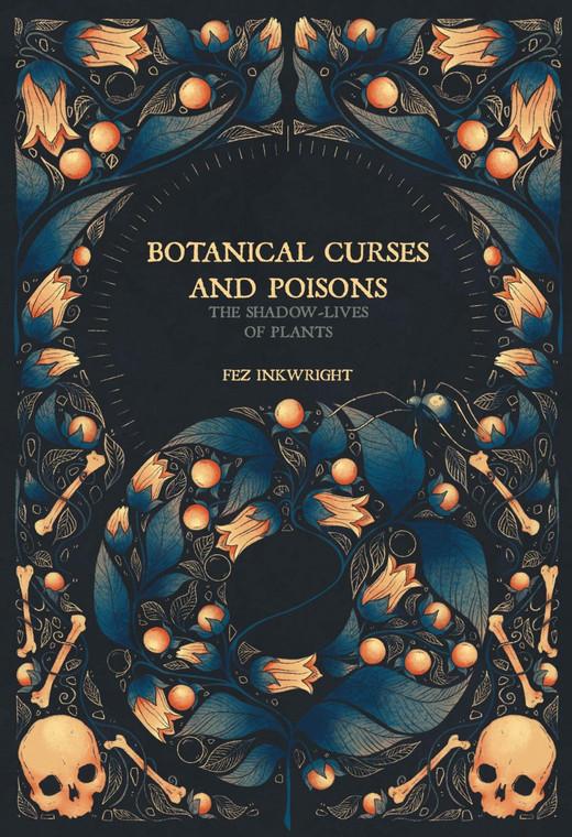 BOTANICAL CURSES AND POISONS HC