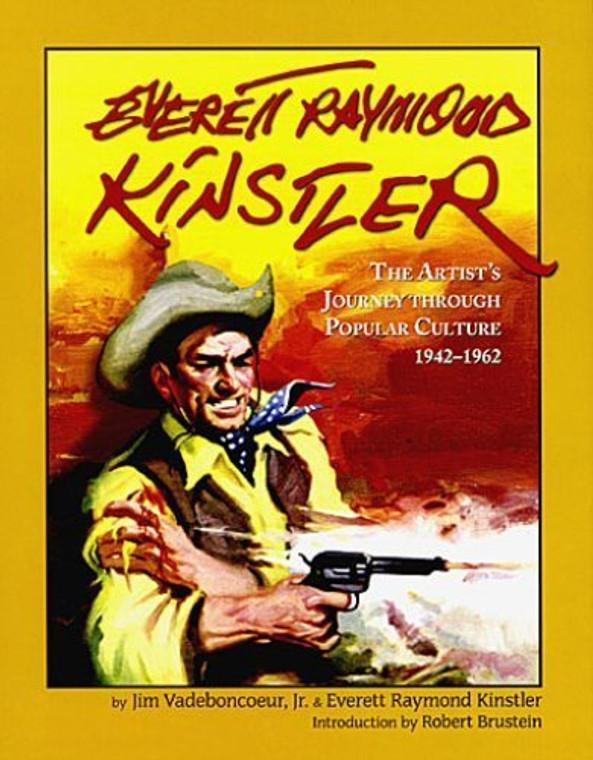 EVERETT RAYMOND KINSTLER THE ARTISTS JOURNEY THROUGH POPULAR CULTURE 1942-1962 HC