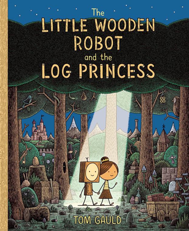 LITTLE WOODEN ROBOT AND THE LOG PRINCESS HC