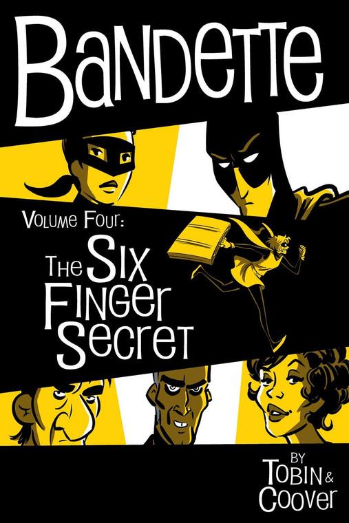 BANDETTE HC VOL 04 SIX FINGER SECRET