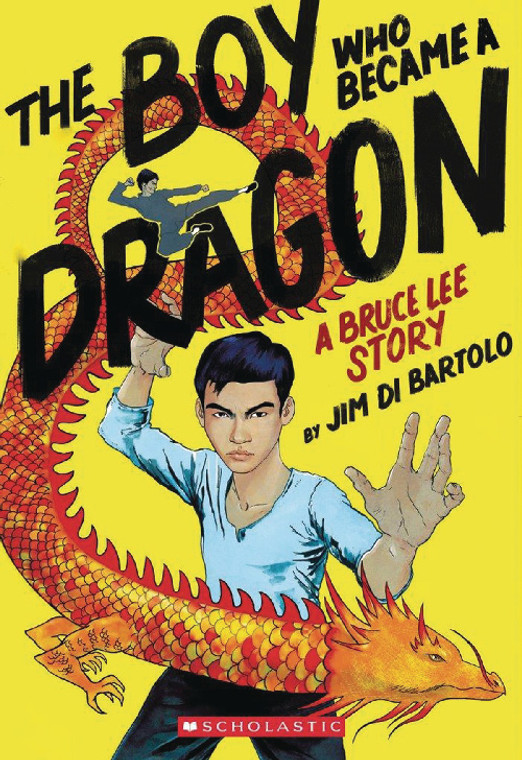 BOY WHO BECAME A DRAGON A BRUCE LEE STORY SC