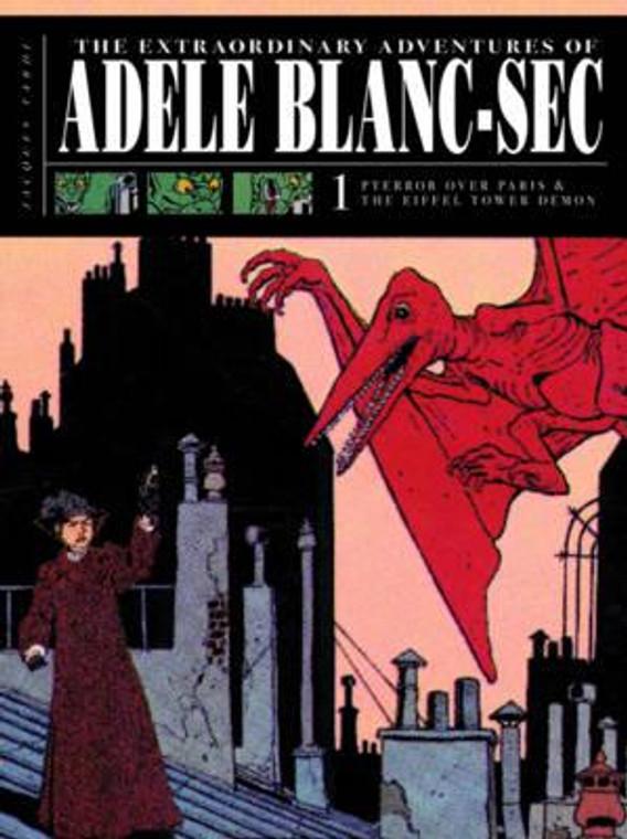 ADVENTURES OF ADELE BLANC-SEC VOL 01
