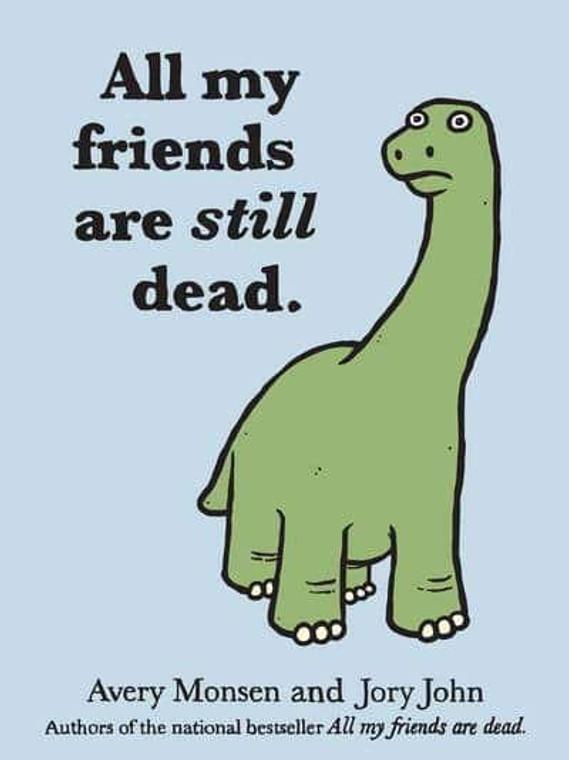 ALL MY FRIENDS ARE STILL DEAD HC