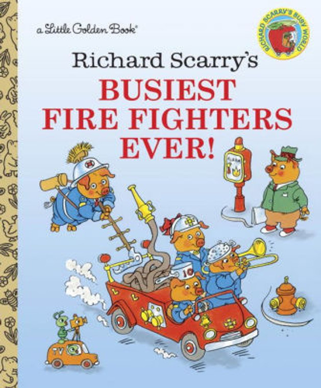 RICHARD SCARRY BUSIEST FIRE FIGHTERS EVER LITTLE GOLDEN BOOK