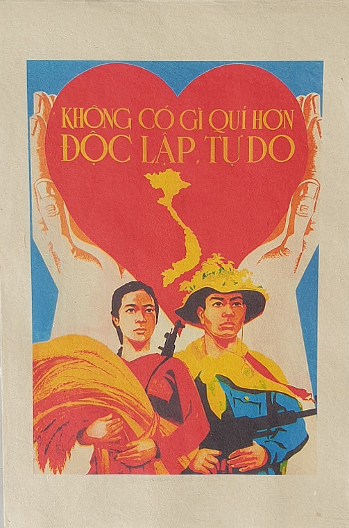 VIETNAMESE PROPAGANDA PRINT NOTHING IS MORE PRECIOUS THAN INDEPENDENCE AND FREEDOM