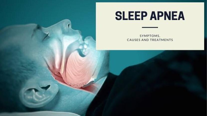 Sleep Apnea: Symptoms, Causes and Treatments