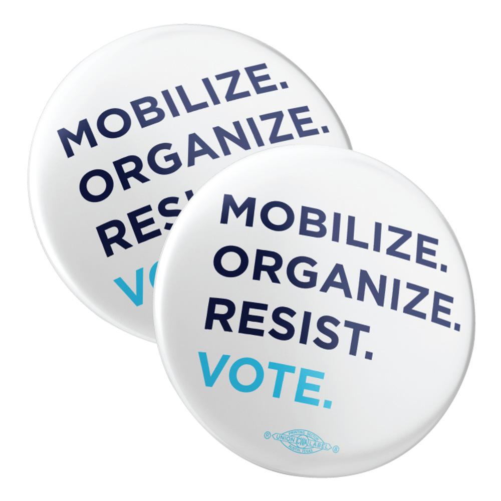 """""""Mobilize. Organize. Vote."""" (2.25"""" Mylar Button -- Pack Of Two!)"""