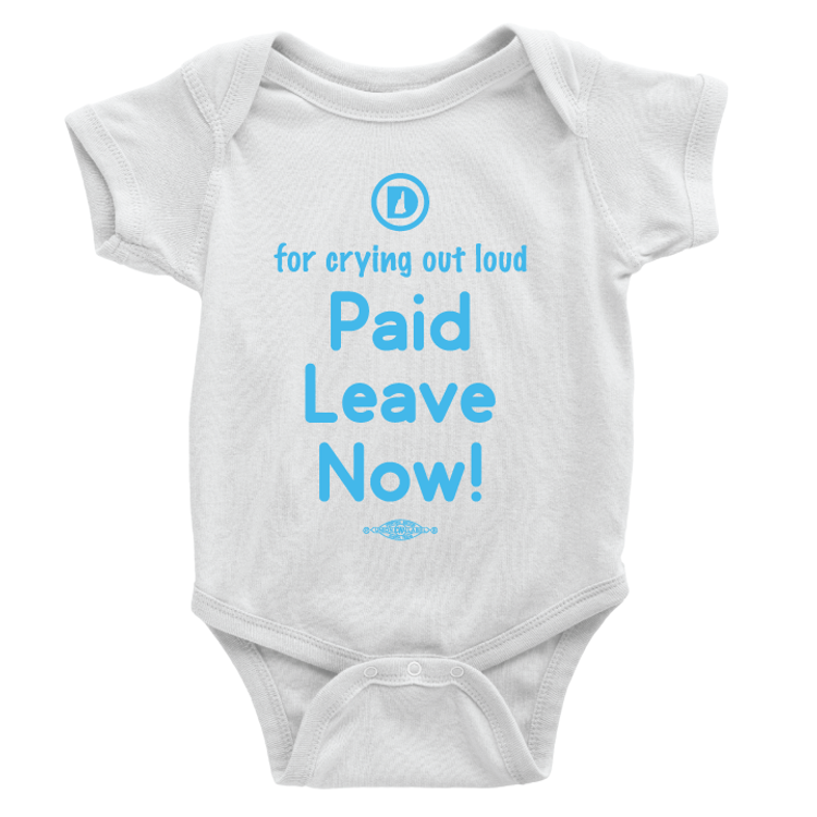 For Crying Out Loud, Paid Leave Now! (White Onesie)