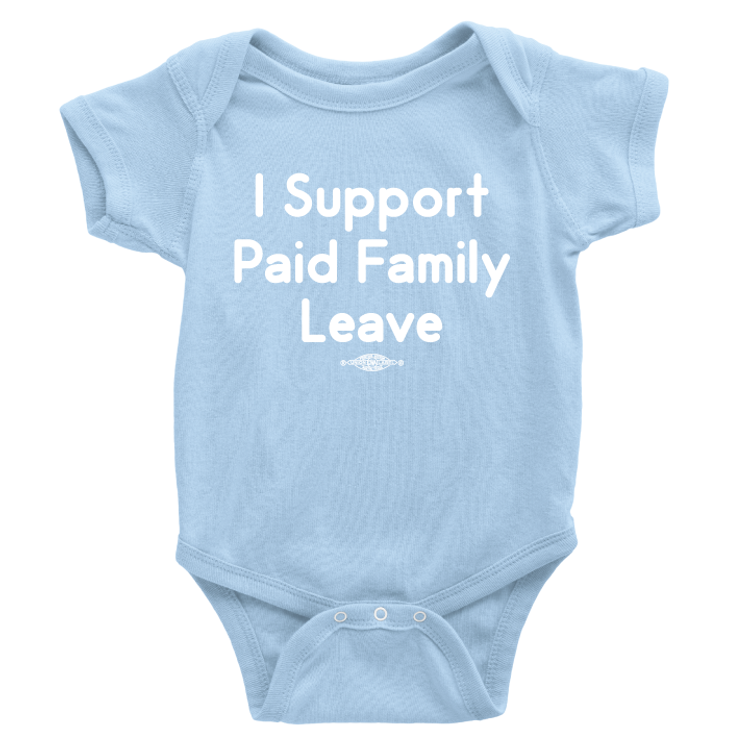I Support Paid Family Leave (Sky Blue Onesie)