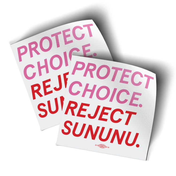 "Protect Choice, Reject Sununu (4"" x 4"" Vinyl Sticker -- Pack of Two!)"