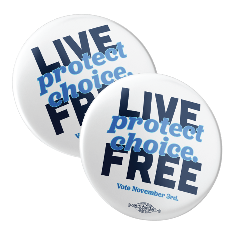 """Live Free, Protect Choice (2.25"""" Pin-Back Button -- Pack Of Two!)"""