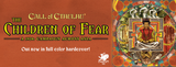 Lynne Hardy's The Children of Fear: our epic Call of Cthulhu campaign out now in full color hardcover!