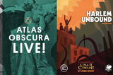 Coming up on May 28th, Harlem Unbound creator Chris Spivey is a guest of Atlas Obscura