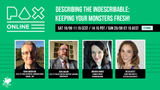 'Describing the Indescribable: keeping your monsters fresh!' Leading RPG writers and GMs discuss at PAX Online - Sat 19 Sept