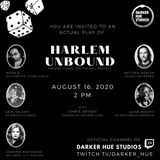 Join Chris Spivey and a wonderful cast of players for Harlem Unbound actual play: Aug 16th