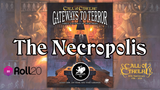 Cthulhu Curious? - Chaosium Plays 'The Necropolis' for 24 hours on Roll20 for Halloween