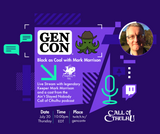 The Stars are Right: Call of Cthulhu liveplay will be featured on the official Gen Con Twitch Channel