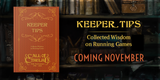 Coming soon! 40th Anniversary Keeper Tips Book: Collected Wisdom for Call of Cthulhu
