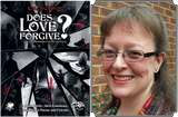 Does Love Forgive?: interview with Lynne Hardy
