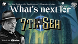 Chaosium Interviews: John Wick talks 7th Sea Books - On the Horizon!