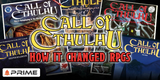 "How Call of Cthulhu ""changed the face of Roleplaying Games"" – Bell of Lost Souls"