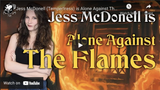 Jess went Alone Against the Flames - see how she went on YouTube