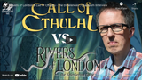 Chaosium Interviews: Rivers of London and Call of Cthulhu - Paul Fricker discusses the differences between the two