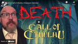Chaosium Interviews: Death in Call of Cthulhu, with Mike Mason