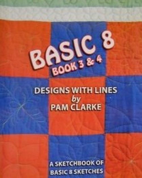 Basic 8: Book 3 & 4: Designs with Lines by Pam Clarke - A Sketchbook of Basic 8 Sketches