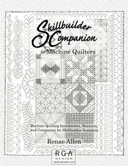 Skillbuilder Companion for Machine Quilters by Renae Allen