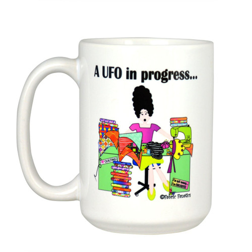 """A UFO in Progress"" 15 oz Mug"