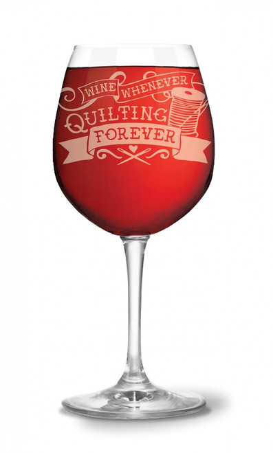 """Wine Whenever Quilting Forever"" 12 oz Wine Glass"