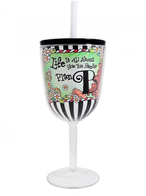 """Life is All About How You Handle Plan B"" Tingle Cup - 13 oz Acrylic Wine Glass with Lid & Straw"