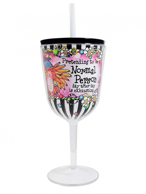 """""""Pretending to Be a Normal Person Day After Day is Exhausting"""" Tingle Cup - 13 oz Acrylic Wine Glass with Lid & Straw"""