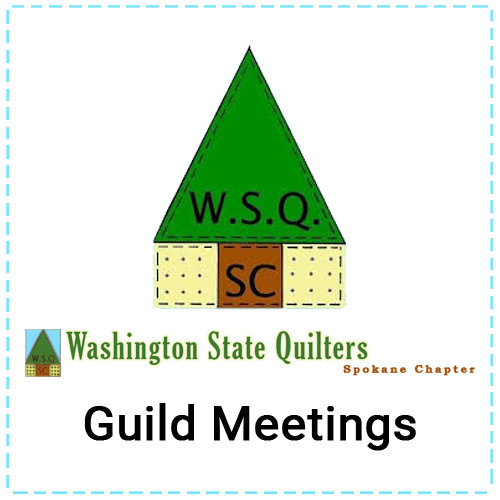 WSQ - Spokane Chapter - Guild Meetings