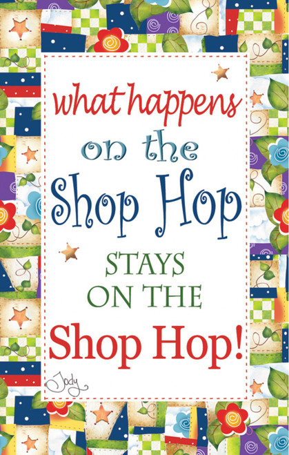 """""""What Happens on the Shop Hop Stays on the Shop Hop"""" Laminated Magnet"""