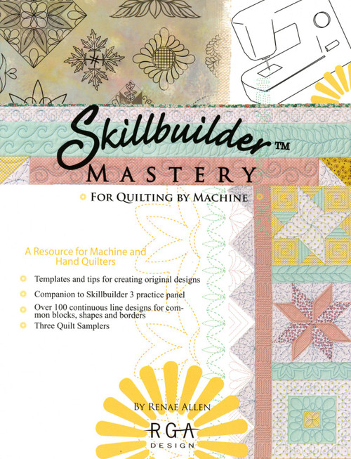 Skillbuilder Mastery for Quilting by Machine by Renae Allen