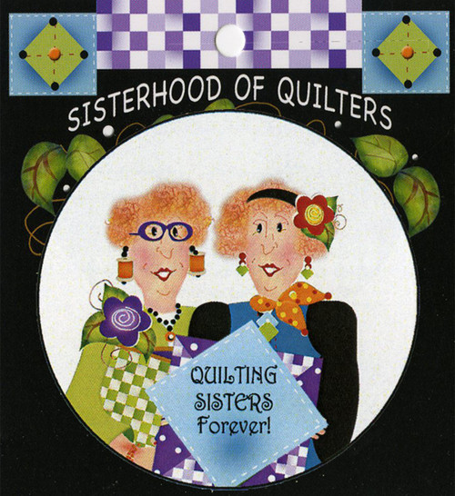 """Quilting Sisters Forever"" Button"