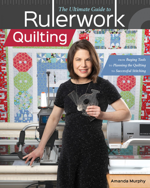 The Ultimate Guide to Rulerwork Quilting by Amanda Murphy