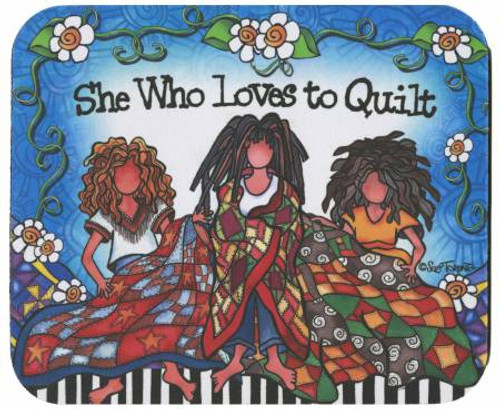 She Who Loves To Quilt Mousepad by Suzy Toronto