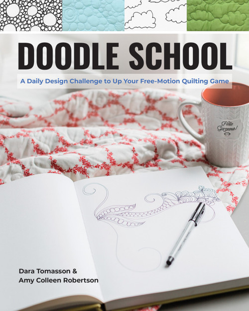 Doodle School - Daily Design Challenge Free-Motion Quilting Game by Dara Tomasson & Amy Colleen Robertson