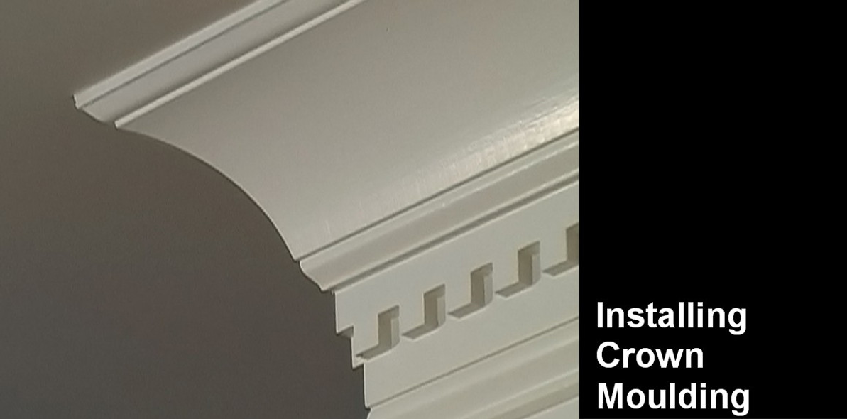 Installation Instructions for Crown Moulding or Cornice
